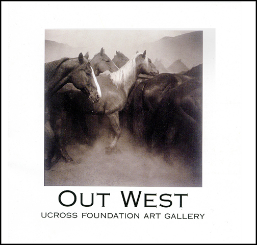 Out West, Big Red Barn Gallery, Ucross, Wyoming - 2001